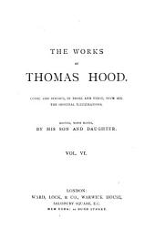 The Works of Thomas Hood: Comic and Serious, in Prose and Verse, with All the Original Illustrations, Volume 6