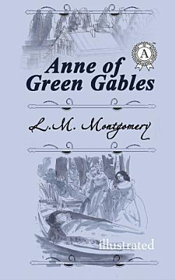 Anne of Green Gables  Illustrated edition PDF