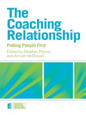 The Coaching Relationship: Putting People First