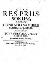 Res Prussorum ... expendente Johanne Adolpho Kirchbach