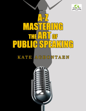 A Z Mastering the Art of Public Speaking