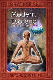 Modern Esoteric: Beyond Our Senses (2nd edition)