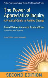 The Power of Appreciative Inquiry: A Practical Guide to Positive Change, Edition 2
