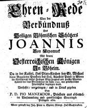 Ehrenrede von der Verkündnuß des Heil. Joannis von Nepomuck mit denen Oesterreich. Königen in Böheim