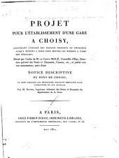 Projet pour l'établissement d'une gare à Choisy: contenant l'exposé des travaux proposés ou entrepris jusqu'a présent à Paris pour mettre les bateaux à l'abri des débacles; dressé par l'ordre de M. de comte Mole