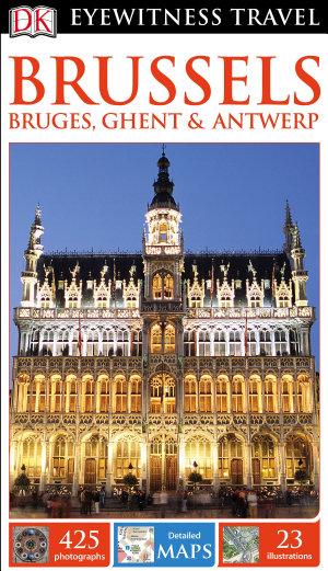 DK Eyewitness Travel Guide Brussels  Bruges  Ghent   Antwerp