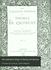 The Collected Writings of Thomas De Quincey: Volume 2