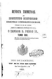 Revista trimensal do Instituto Histórico, Geográphico e Etnográphico do Brazil: fundado no Rio de Janeiro, Volume 25
