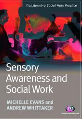 Sensory Awareness and Social Work