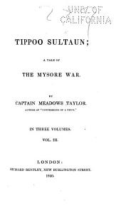 Tippoo Sultaun: A Tale of the Mysore War, Volume 3