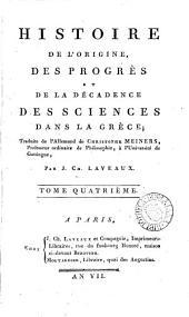 Histoire de l'origine, des progrès et de la décadence des sciences dans la Grèce, tr. par J.C. Laveaux: Volume4