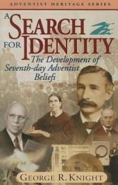 A Search for Identity: The Development of Seventh-Day Adventist Beliefs