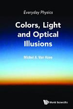 Everyday Physics: Colors, Light And Optical Illusions