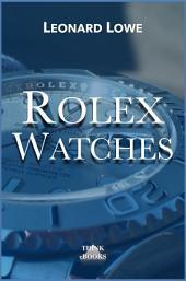 Rolex Watches: Rolex Submariner, Rolex Explorer, Rolex GMT Master and many more…, google ebook