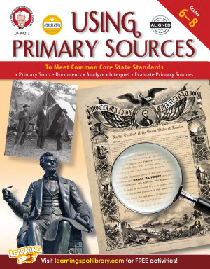 Using Primary Sources to Meet Common Core State Standards  Grades 6   8