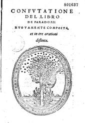 Confutatione del libro de Paradossi [da O. Landi] nuovamente composta [dal Landi] et in tre orationi distinta