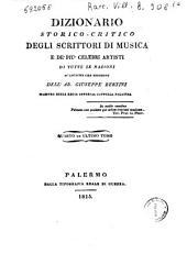 Dizionario storico-critico degli scrittori di musica e de' piu celebri artisti di tutte le nazioni si antiche che moderne dell'ab. Giuseppe Bertini ... Tomo primo [-quarto!: S-Z, Volume 4