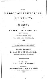 The Medico-chirurgical Review: Volume 45
