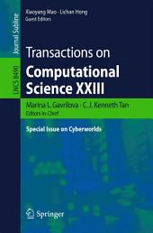 Transactions on Computational Science XXIII: Special Issue on Cyberworlds