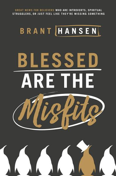 Download Blessed Are the Misfits Book