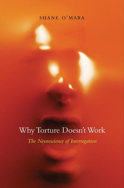 Why Torture Doesn t Work