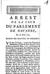Arrest de la cour du Parlement de Navarre concernant la sociéte de Jesu: du 21. Mai 1763
