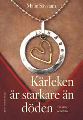 Kärleken är starkare än döden: En berättelse om att leva