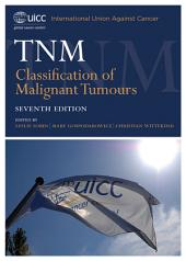 TNM Classification of Malignant Tumours: Edition 7