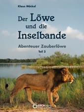 Der Löwe und die Inselbande: Abenteuer Zauberlöwe
