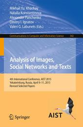Analysis of Images, Social Networks and Texts: 4th International Conference, AIST 2015, Yekaterinburg, Russia, April 9–11, 2015, Revised Selected Papers