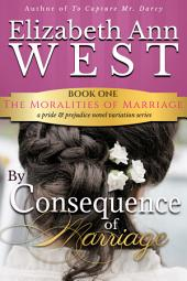 By Consequence of Marriage: A Pride & Prejudice Novel