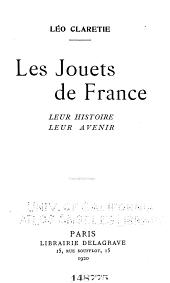 Les jouets de France: leur histoire, leur avenir
