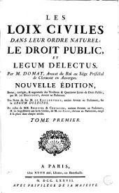 Les loix civiles dans leur ordre naturel; le droit public, et legum delectus: Volume1