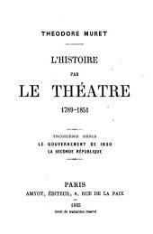 L'histoire par le théâtre: 1789-1851. 1ère série