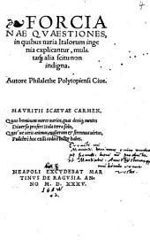 Forcianae quaestiones, in quibus varia Italorum ingenia explicantur