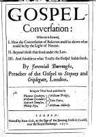 Gospel conversation     Being the third book  of Burrough s works  published by Thomas Goodwyn  William Greenhil  Sydrach Simpson  and others   etc PDF
