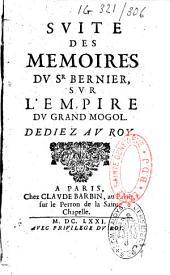 Suite des mémoires du sieur Bernier sur l'empire du grand Mogol dédiez au roy