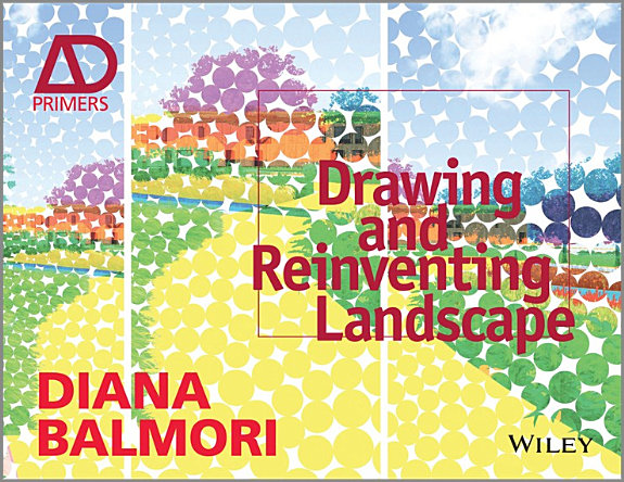 Drawing and Reinventing Landscape  AD Primer