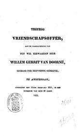 Treurig vriendschapsoffer aan de nagedachtenis van den weleerwaarden heer Willem Gerrit van Doorne, leeraar der Hervormde Gemeente te Amsterdam, ontslapen den 11den februarij 1831, in den ouderdom van ruim 49 jaren