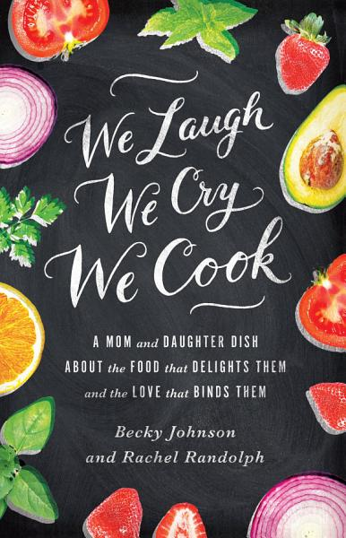 Download We Laugh  We Cry  We Cook Book