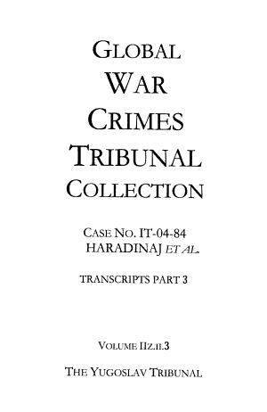 Global War Crimes Tribunal Collection: zix8-12. The Yugoslav Tribunal : Šainovic et al. (IT-05-87)