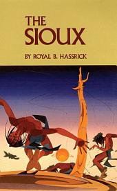 The Sioux: Life and Customs of a Warrior Society