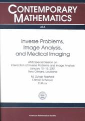 Inverse Problems, Image Analysis, and Medical Imaging: AMS Special Session on Interaction of Inverse Problems and Image Analysis, January 10-13, 2001, New Orleans, Louisiana