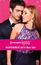 Harlequin KISS November 2014 Box Set: Behind Closed Doors...\Fired by Her Fling\Who's Calling the Shots?\Nine Month Countdown