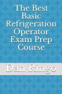 The Best Basic Refrigeration Operator Exam Prep Course PDF