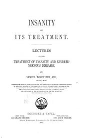 Insanity and Its Treatment: Lectures on the Treatment of Insanity and Kindred Nervous Diseases