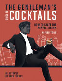 The Gentleman s Guide to Cocktails