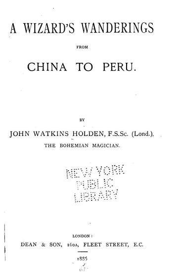 A Wizard s Wanderings from China to Peru PDF