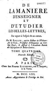 Traité des études ou de la Manière d'enseigner et d'étudier les Belles-lettres par rapport à l'esprit et au coeur