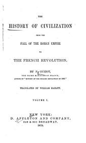 The History of Civilization: From the Fall of the Roman Empire to the French Revolution, Volumes 1-2
